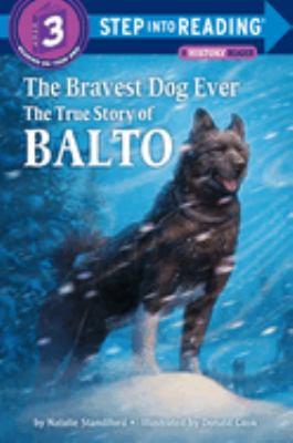 The bravest dog ever : the true story of Balto
