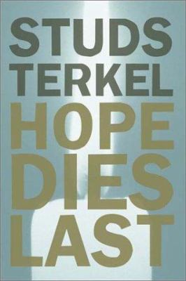Hope dies last : keeping the faith in difficult times
