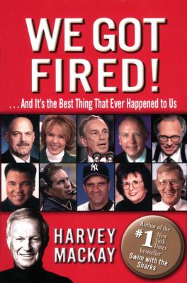 We got fired! : --and it's the best thing that ever happened to us