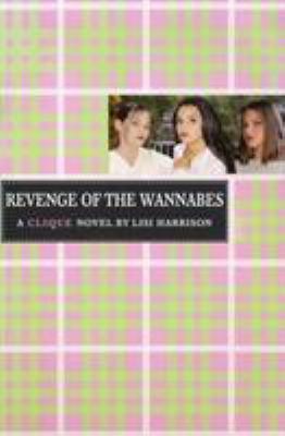 Revenge of the wannabes : a Clique novel