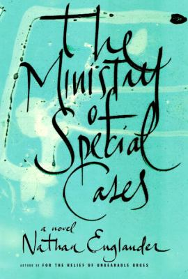 The Ministry of Special Cases : [a novel]