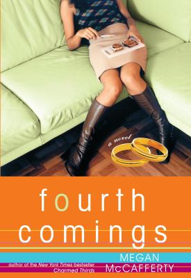 Fourth comings : a novel