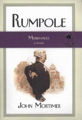Rumpole misbehaves : [a novel]