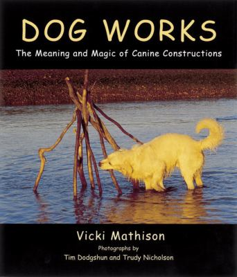 Dog works : The meaning and magic of canine constructions