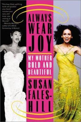 Always wear joy : my mother bold and beautiful