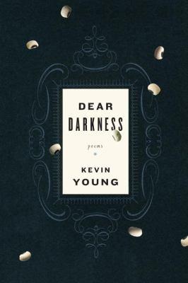 Dear darkness : poems
