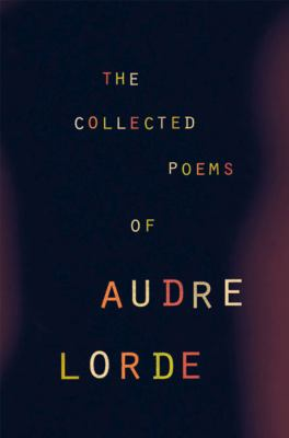 The collected poems of Audre Lorde.