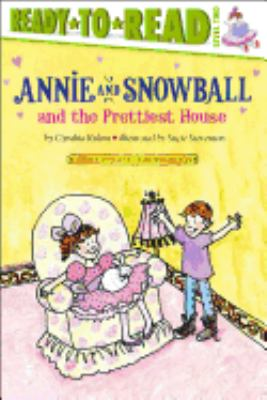 Annie and Snowball and the prettiest house : the second book of their adventures
