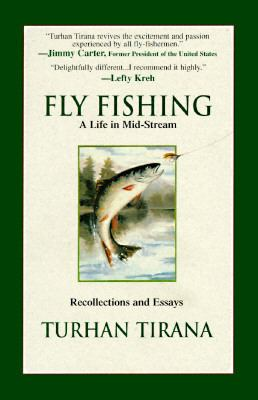 Fly fishing : a life in mid-stream : recollections and essays
