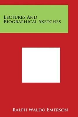 Lectures and biographical sketches,