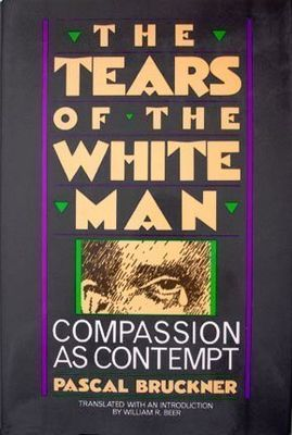 Tears of the white man : compassion as contempt