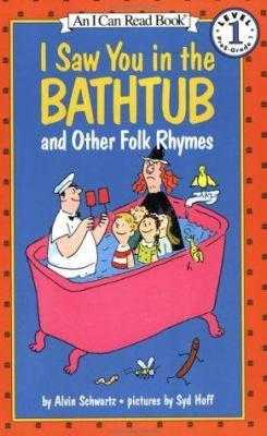 I saw you in the bathtub, and other folk rhymes
