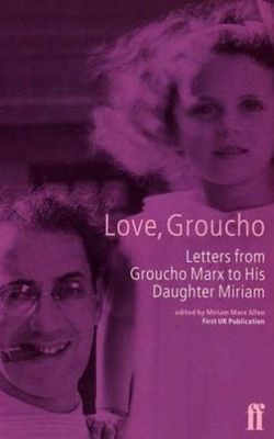 Love, Groucho : letters from Groucho Marx to his daughter Miriam