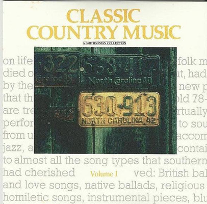 Classic country music, vol. I : a Smithsonian collection.