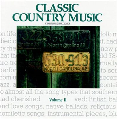 Classic country music, vol. II : a Smithsonian collection.