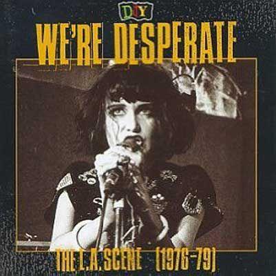 DIY:  We're desperate: The L.A. scene (1976-79).