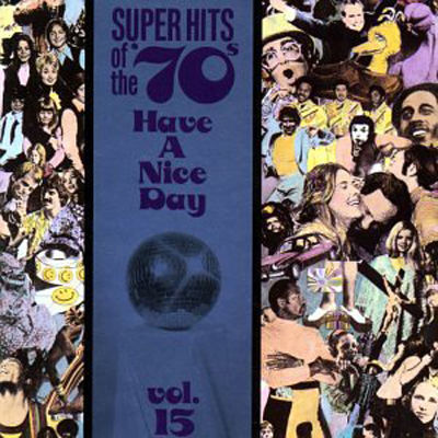 Have a nice day, vol. 15 : super hits of the '70's.