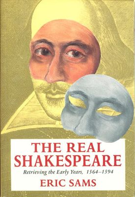 Real Shakespeare : retrieving the early years, 1564-1594