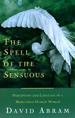 Spell of the sensuous : perception and language in a more-than-human world