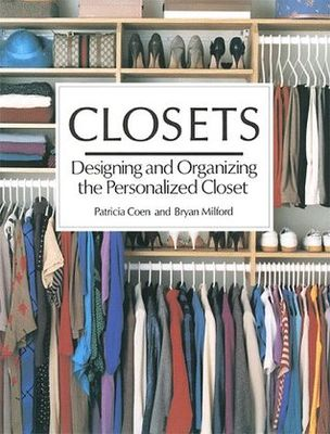 Closets : designing and organizing the personalized closet