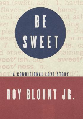Be sweet : a conditional love story