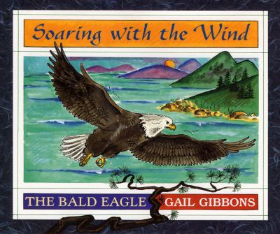 Soaring with the wind : the bald eagle