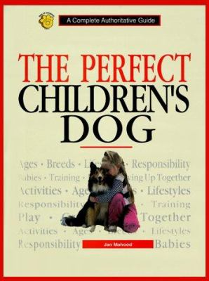 PERFECT CHILDREN'S DOG (COMPLETE AUTHORITATIVE GUIDE)