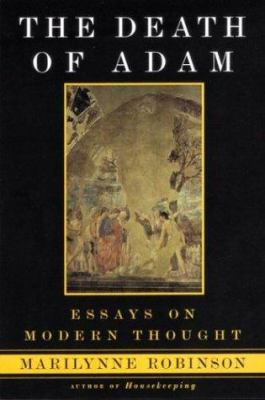 Death of Adam : essays on modern thought