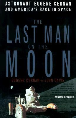 Last man on the moon : astronaut Eugene Cernan and America's race in space