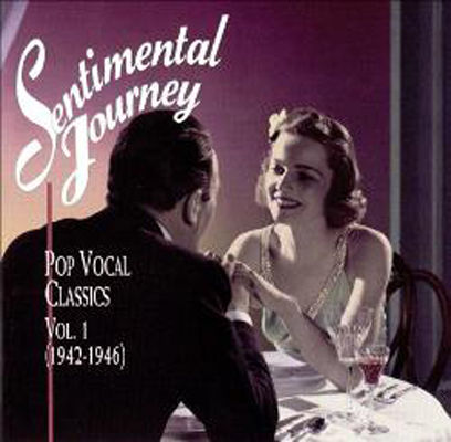 Sentimental journey ; Vol. 1 (1942-1946) (Compact Disc) : pop vocal classics.