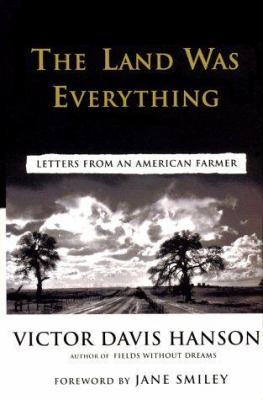 The land was everything : letters from an American farmer