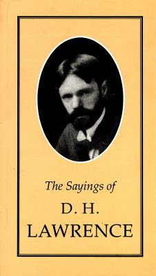 The sayings of D.H. Lawrence