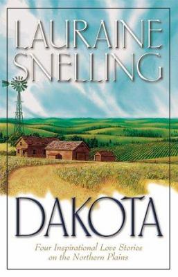 Dakota : four inspirational love stories on the northern Plains