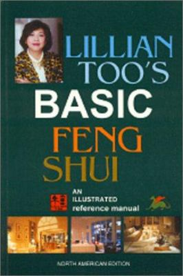 Lillian Too's basic Feng shui : an illustrated reference manual.