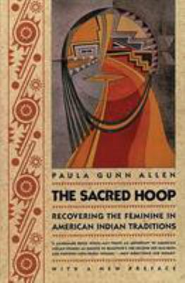 Sacred hoop : recovering the feminine in American Indian traditions : with a new preface