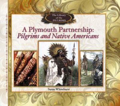 Plymouth partnership : Pilgrims and native Americans