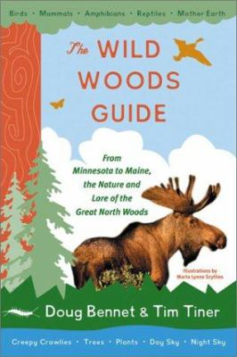 Wild woods guide: from Minnesota to Maine, the nature and lore of the reat north woods