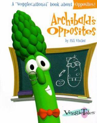 Archibald's opposites (Board Book)