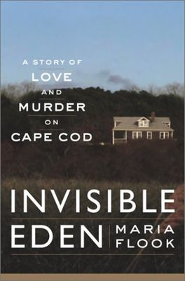Invisible Eden : a story of love and murder on Cape Cod (LARGE PRINT)
