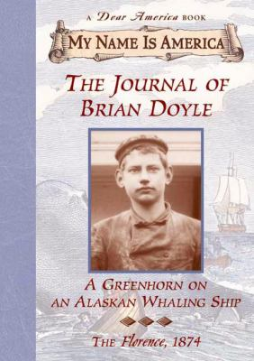The journal of Brian Doyle : a greenhorn on an Alaskan whaling ship
