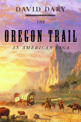 The Oregon Trail : an American saga