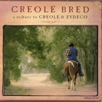 Creole bred : a tribute to creole & zydeco.