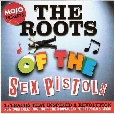 Mojo presents the roots of the Sex Pistols : 15 tracks that inspired a revolution.