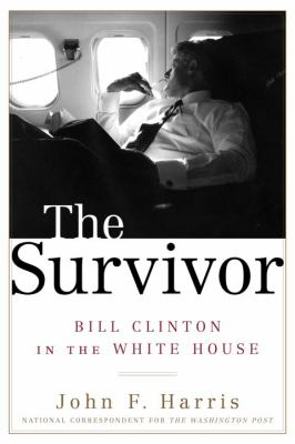 The survivor : President Clinton and his times