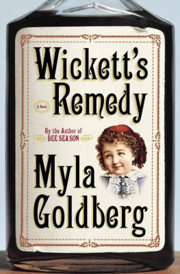 Wickett's remedy : a novel