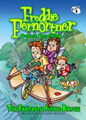 Fantastic Flying Bicycle (Freddie Fernortner : Fearless First Grader #1)