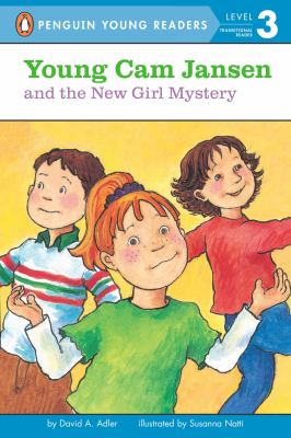 Young Cam Jansen and the new girl mystery /by David Adler ' illustrated by Susanna Natti.