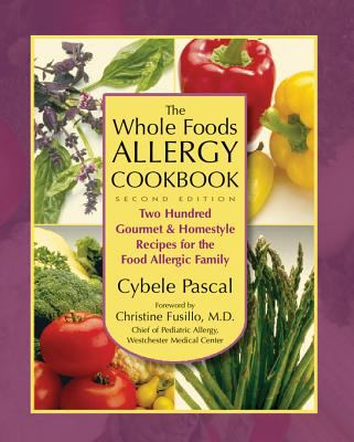The whole foods allergy cookbook : two hundred gourmet & homestyle recipes for the food allergic family