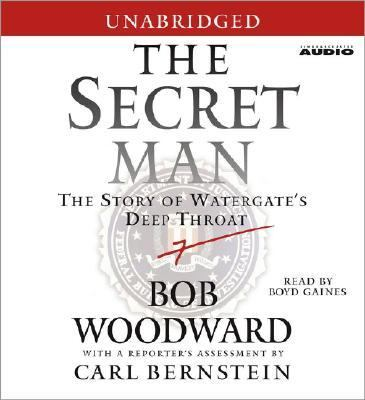 Secret man : the story of Watergate's Deep Throat (AUDIOBOOK)