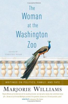 The woman at the Washington Zoo : writings on politics, family, and fate